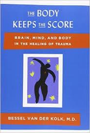 The Body Keeps Score