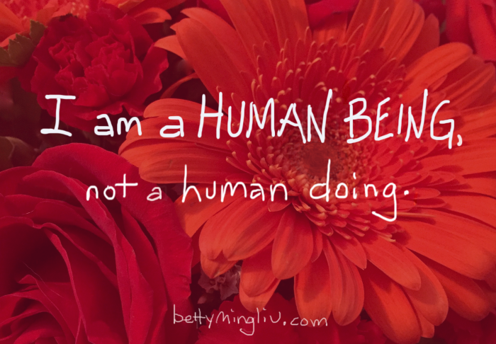 I am a human being, not a human doing